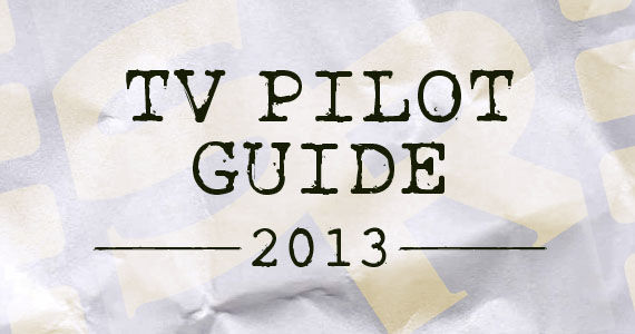 2013 tv pilot guide 2013 TV Pilot Guide   What Would You Watch?