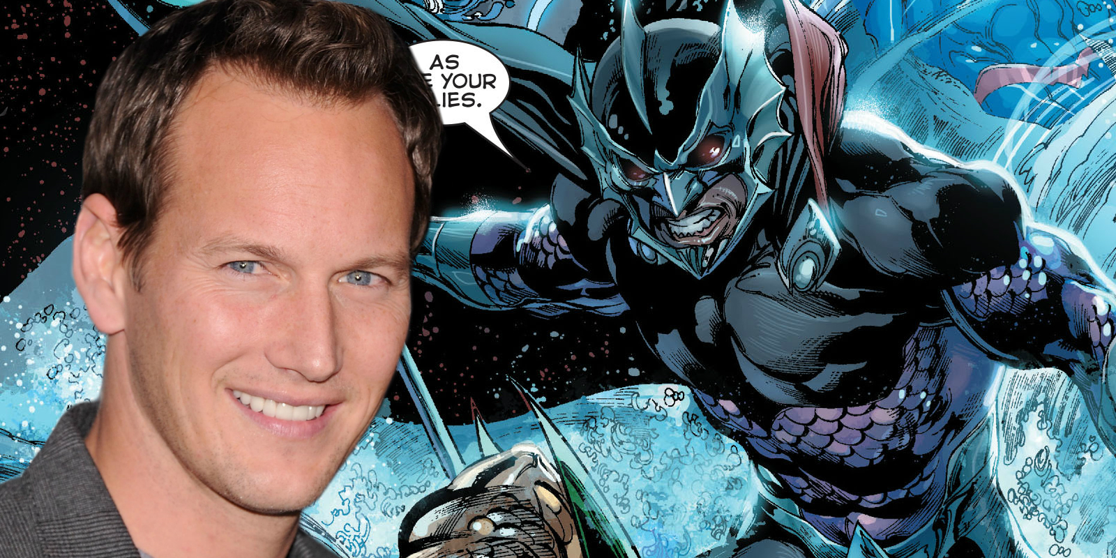 Patrick Wilson as Orm aka Ocean Master for Aquaman
