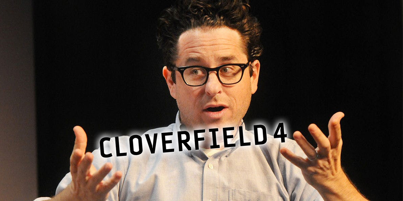 J J Abrams and Cloverfield 4