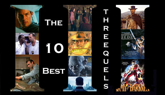 Best Threequel Movies Of All Time The 10 Best Movie Threequels of All Time