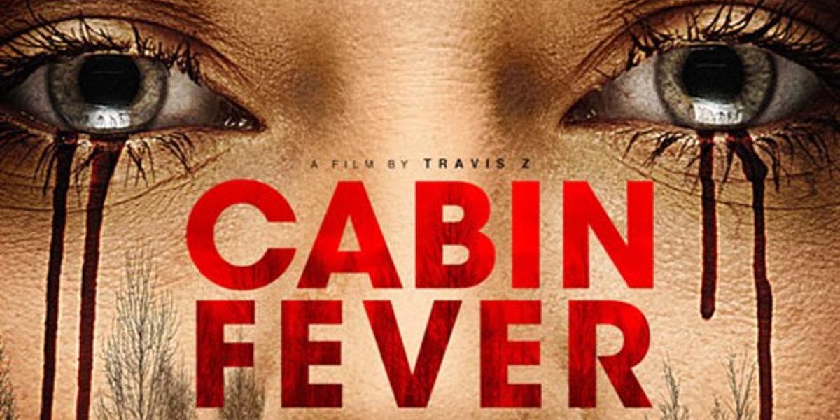 Cabin Fever Remake Trailer The Fever Is Back
