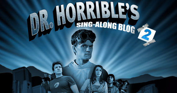 Dr Horrible2 TV Dr. Horrible's Sing Along Blog 2 to Film this Summer