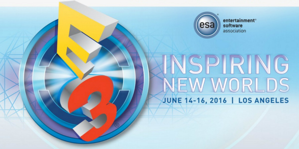 E3 2016 - Full Coverage, Livestreams and Details