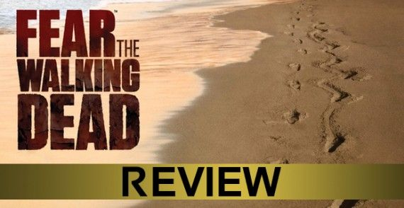 Fear the walking dead series premiere review family drama steeped in