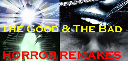 GoodBadHeader2a The Good and the Bad: Horror Movie Remakes