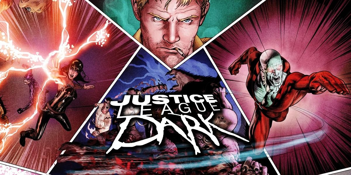 Justice League Dark Movie Starts 2016 DC Comic Adaptations on the Horizon