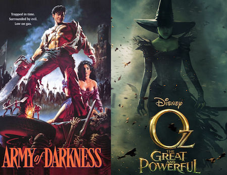 Oz the Great and Powerful and Army of Darkness