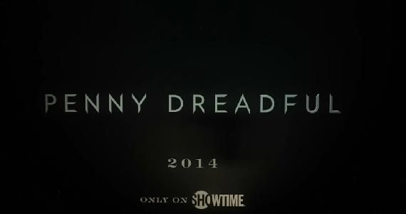 Penny Dreadful Title Card Penny Dreadful' Trailer: The Monsters of Victorian London