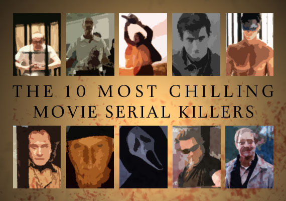 Top 10 most chilling movie serial killers The 10 Most Chilling Movie Serial Killers
