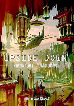 Upside Down Poster Posters and Images from Director Juan Solanas Sci Fi Romance Upside Down