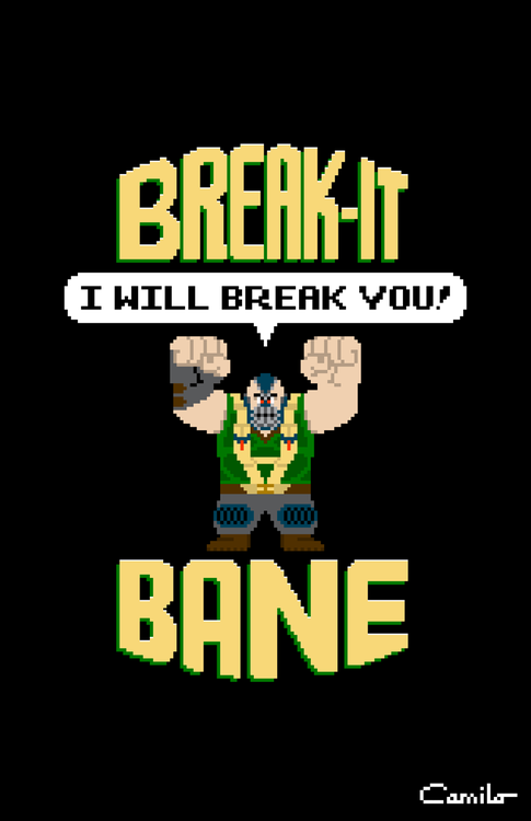 Wreck It Bane Break It Bane