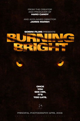 burning bright poster Poster Friday: Saw 6, Legion, Daybreakers, Parnassus & More!
