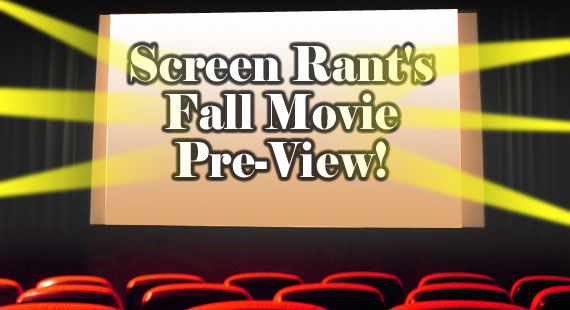 fall movie preview1 Screen Rants 2011 Fall Movie Preview