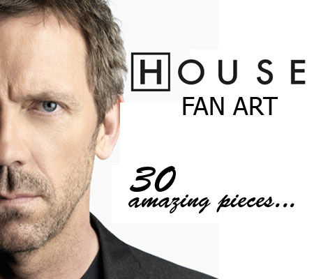 House Fan Art - 30 Amazing Pieces