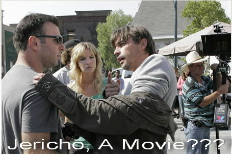 jericho2b A Jericho Movie? Dont Hold Your Breath