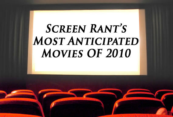 most anticipated movies 2010 Our 20 Most Anticipated Movies Of 2010