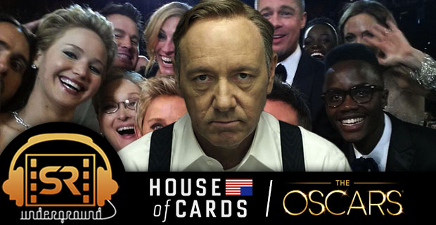 sr underground 133 oscars house of cards 2 House of Cards & 2014 Oscars Recap – SR Underground Ep. 133