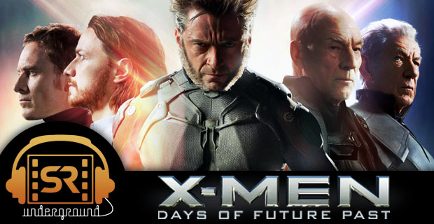 sr underground 145 x men days of future past X Men: Days of Future Past – SR Underground Ep. 145