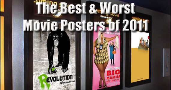 The Best and Worst Movie Posters of 2011
