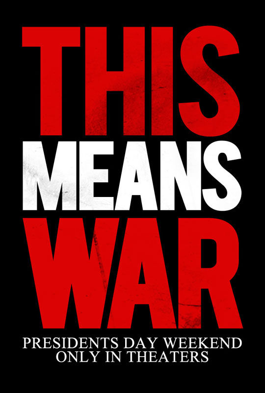 this means war poster This Means War Trailer: Agent Kirk Battles Agent Bane For Love