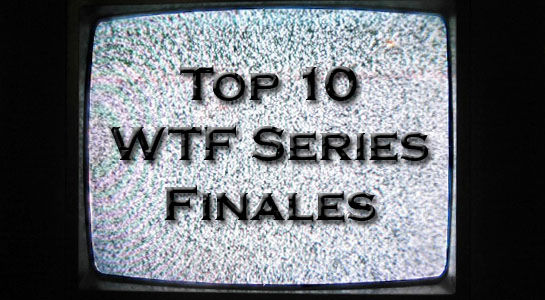 top 10 wtf series finales The 10 Most WTF Television Series Finales