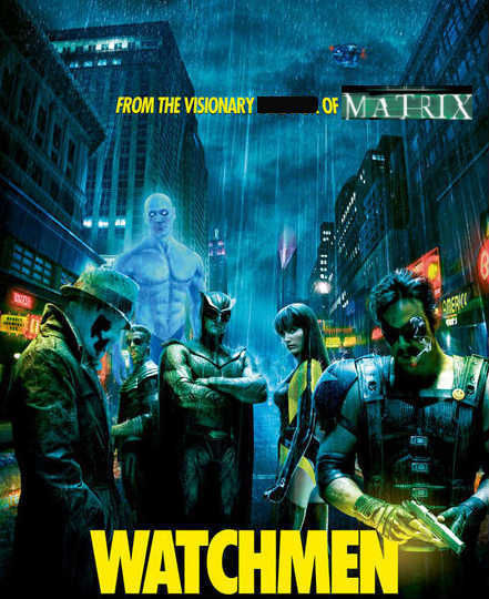 watchmen poster the matrix new1 Matrix Producer Says His Watchmen Wouldve Been Better